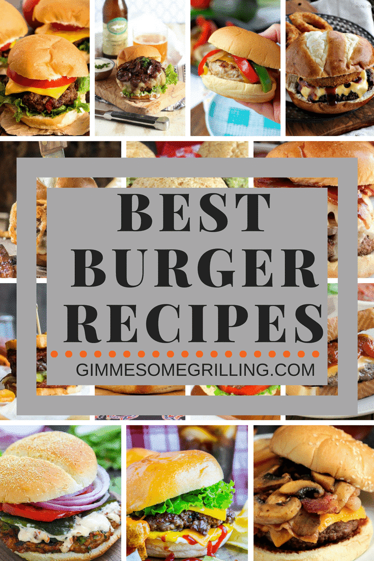 Best Burger Recipes ~ Tons of Delicious Burgers Perfect to Throw on the Grill for Your Next Party or Any Night of the Week! We have Cheese, Bacon, Turkey, Onion, Mushrooms and More! Fire Up the Grill and Try to Choose One! via @gimmesomegrilling
