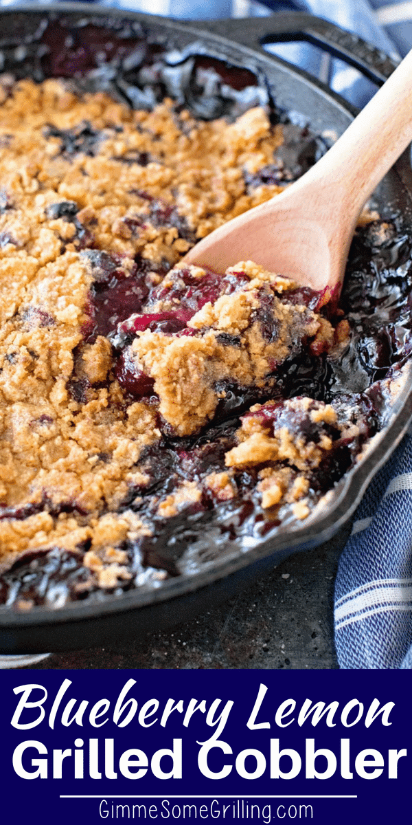 Delicious Cast Iron Cobbler that you make on the grill! This Blueberry Lemon Cobbler is the perfect ending to your BBQ. Packed full of juicy blueberries and the perfect amount of lemon, grilled to perfection! via @gimmesomegrilling