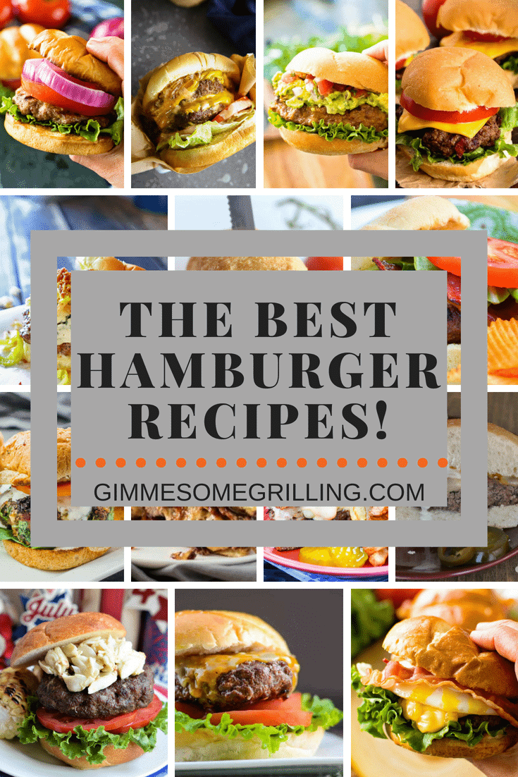 We have rounded up the Best Hamburger Recipes out there and brought them to you! They are loaded with Bacon, Onions, Tomatoes, Jalapenos, Cheese, Eggs and so much more! If you are looking to up your Burger Routine grab one of these recipes and make it today! #burger #hamburger #recipe #recipeideas #hamburgerrecipe #burgerrecipe #grill #grilling #gimmesomegrilling via @gimmesomegrilling
