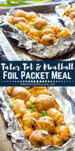 Tater Tot Meatball Foil Packet Meals Pinterest 1
