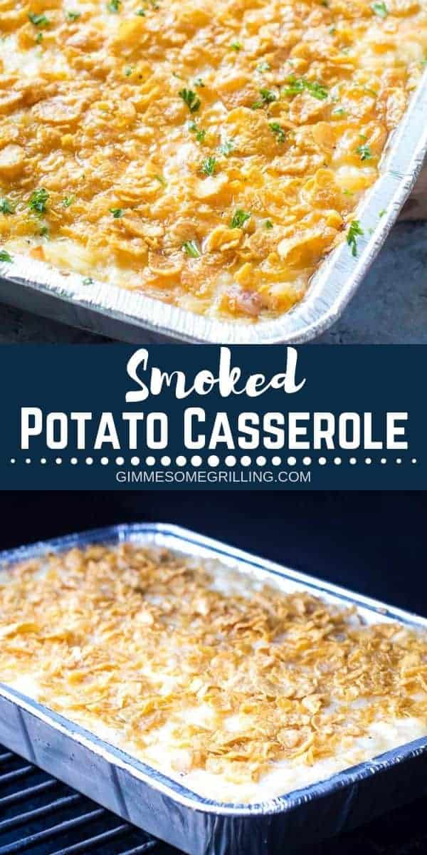 Classic Cheesy Potato Casserole made with hash brown potatoes and a buttery corn flake topping and then smoked on your electric smoker! Make this side dish on your Traeger pellet grill whenever you are having a party or hosting a holiday! #potato #casserole via @gimmesomegrilling