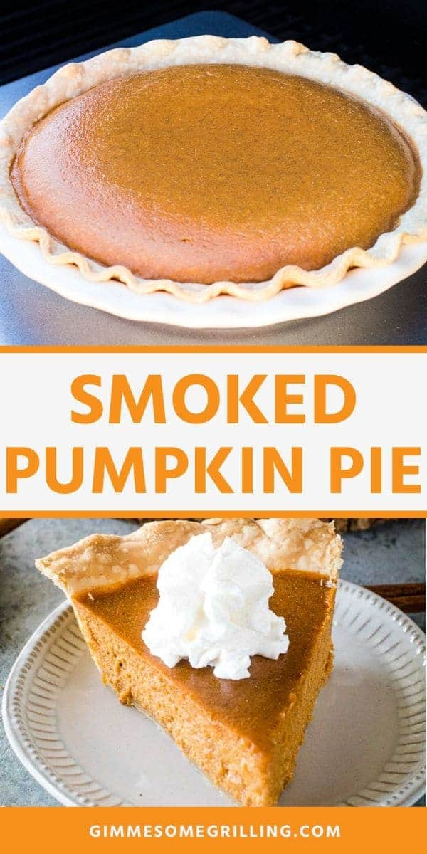 Smoked Pumpkin Pie is a quick and easy holiday dessert that is made on your smoker! This pie has a subtle smoked flavor that makes its amazing. You can also make it in your oven if you don't have a smoker. Whip up a pumpkin pie for Thanksgiving! Don't forget that whipped cream on top. #pumpkin #pie via @gimmesomegrilling