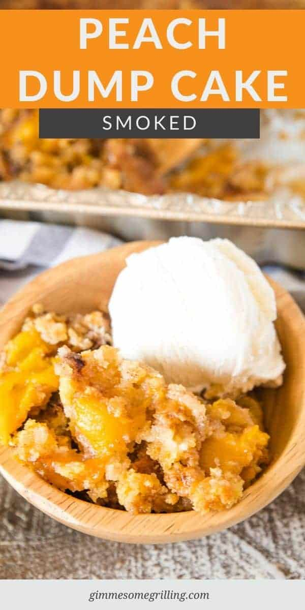 Peach Dump Cake that is made on your smoker with only 4 ingredients. So easy and delicious. Top it with a scoop of ice cream, whipped cream or Cool Whip for a delicious summer dessert #smoked #cake via @gimmesomegrilling