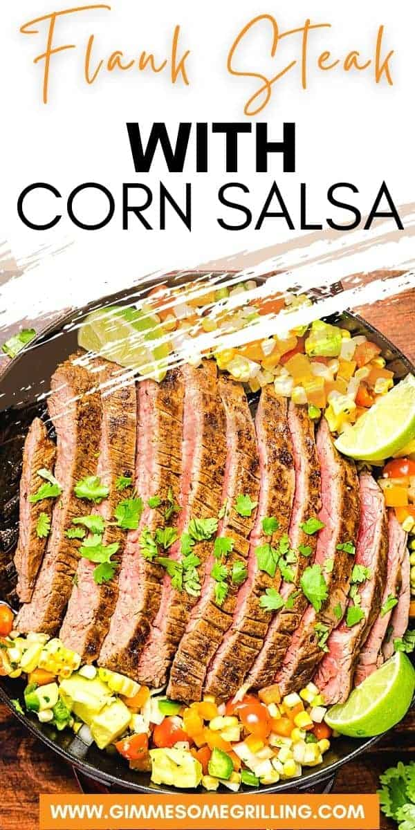 Flank Steak with Corn Salsa that can be prepared on the outdoor grill or in the house on a cast iron skillet. The steak has a dry rub that's marinated for a few hours and is grilled and topped with a homemade corn salsa. Easy, healthy and delicious!  via @gimmesomegrilling